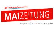 Zeit für Solidarität. Maizeitung. Zeitung der Gewerkschaften in der DGB-Region Berlin, Mai 2016