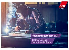 Titel: Ausbildungsreport 2017 der DGB-Jugend Berlin-Brandenburg, Bild: Person schweißt
