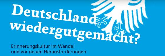"""""""Deutschland wiedergutgemacht? Erinnerungskultur im Wandel und vor neuen Herausforderungen"""" auf blauem Hintergrund mit angeschnittenem Bundesadler"""
