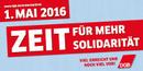 1. Mai 2016: Zeit für mehr Solidarität. Viel erreicht und noch mehr vor. DGB